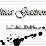 Crítica Gastronómica LaCalidadDelNorte